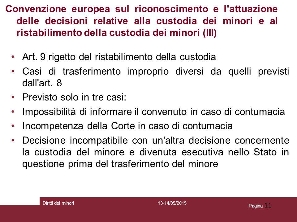Pagina 11 Art. 9 rigetto del ristabilimento della custodia Casi di trasferimento improprio diversi da quelli previsti dall'art. 8 Previsto solo in tre