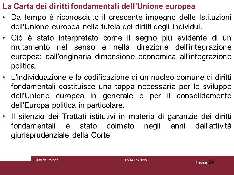 Pagina 26 La Carta dei diritti fondamentali dell'Unione europea Da tempo è riconosciuto il crescente impegno delle Istituzioni dell'Unione europea nel