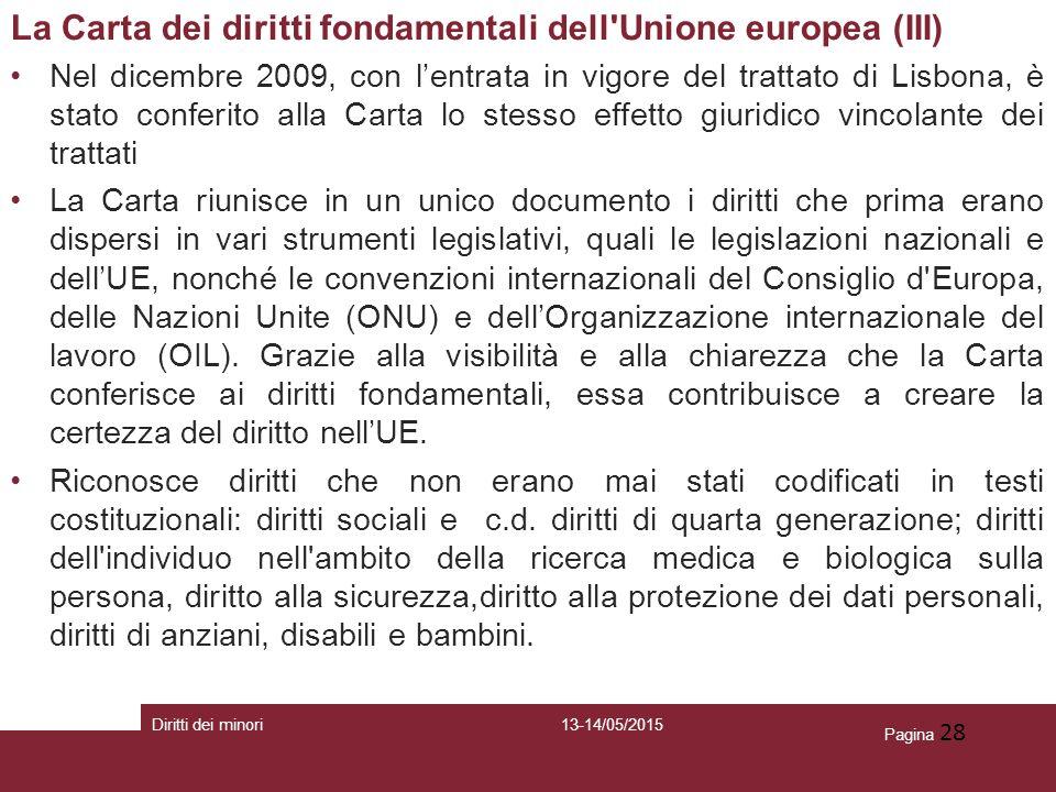 Pagina 28 La Carta dei diritti fondamentali dell'Unione europea (III) Nel dicembre 2009, con l'entrata in vigore del trattato di Lisbona, è stato conf