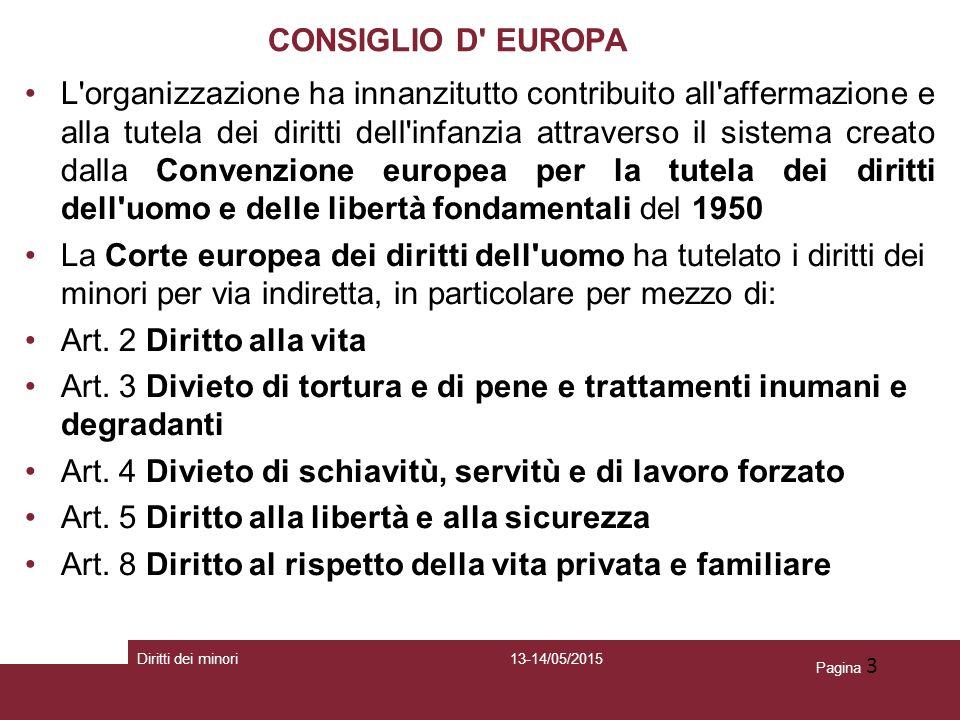 13-14/05/2015Diritti dei minori Pagina 3 CONSIGLIO D' EUROPA L'organizzazione ha innanzitutto contribuito all'affermazione e alla tutela dei diritti d