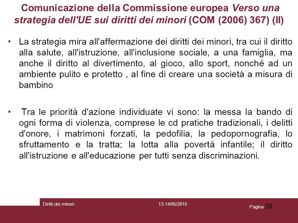 Pagina 38 Comunicazione della Commissione europea Verso una strategia dell'UE sui diritti dei minori (COM (2006) 367) (II) La strategia mira all'affer