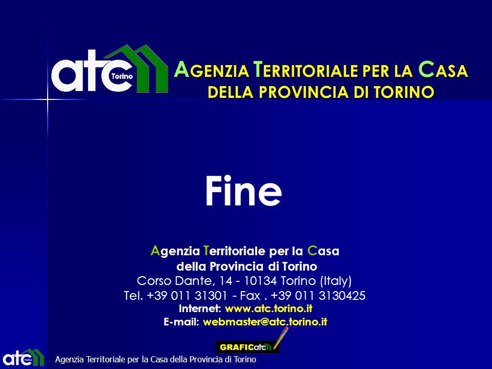 Agenzia Territoriale per la Casa della Provincia di Torino A genzia T erritoriale per la C asa della Provincia di Torino Corso Dante, 14 - 10134 Torino (Italy) Tel.