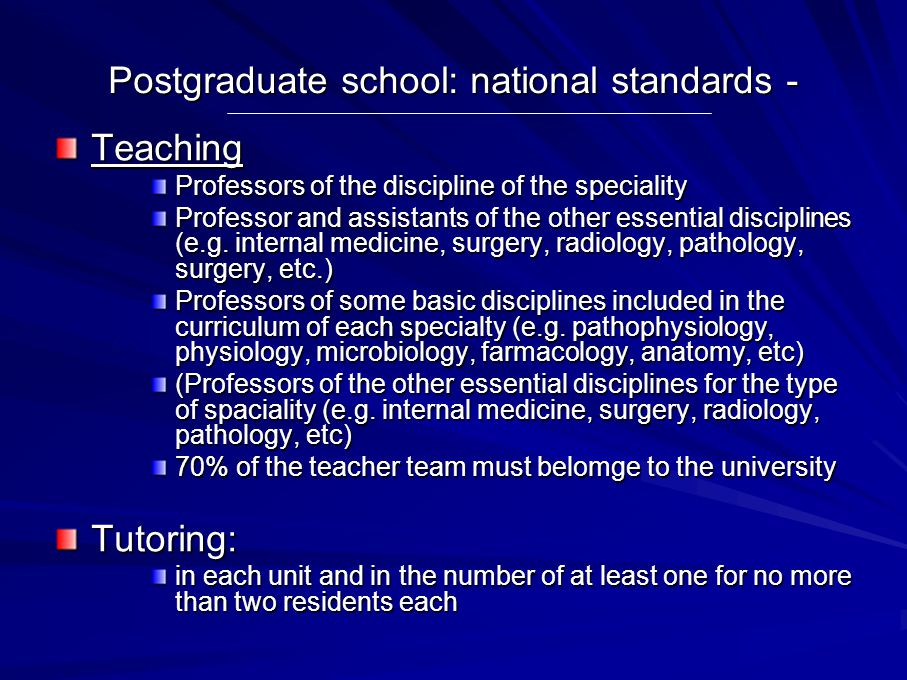 Postgraduate school: national standards - Teaching Professors of the discipline of the speciality Professor and assistants of the other essential disciplines (e.g.