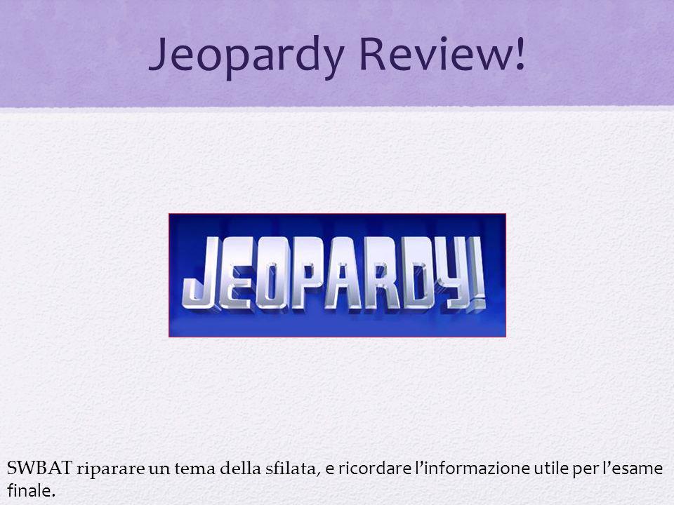 Jeopardy Review! SWBAT riparare un tema della sfilata, e ricordare l'informazione utile per l'esame finale.