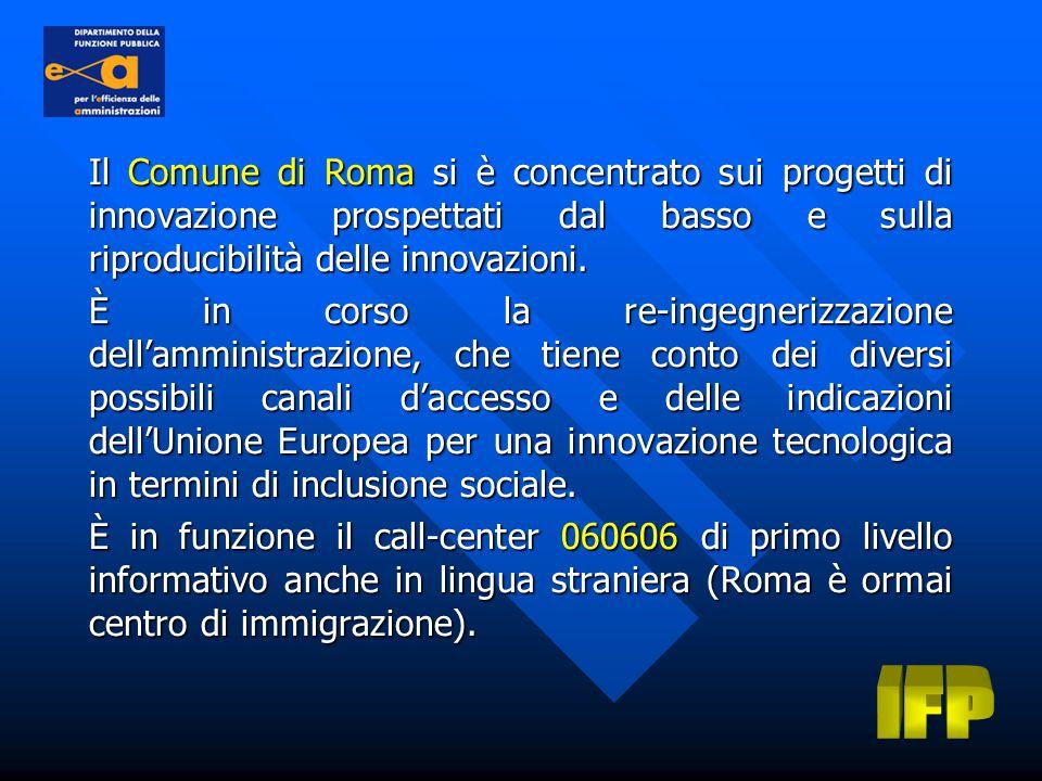 Il Comune di Roma si è concentrato sui progetti di innovazione prospettati dal basso e sulla riproducibilità delle innovazioni.