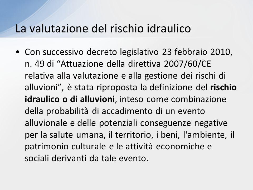 """Con successivo decreto legislativo 23 febbraio 2010, n. 49 di """"Attuazione della direttiva 2007/60/CE relativa alla valutazione e alla gestione dei ris"""