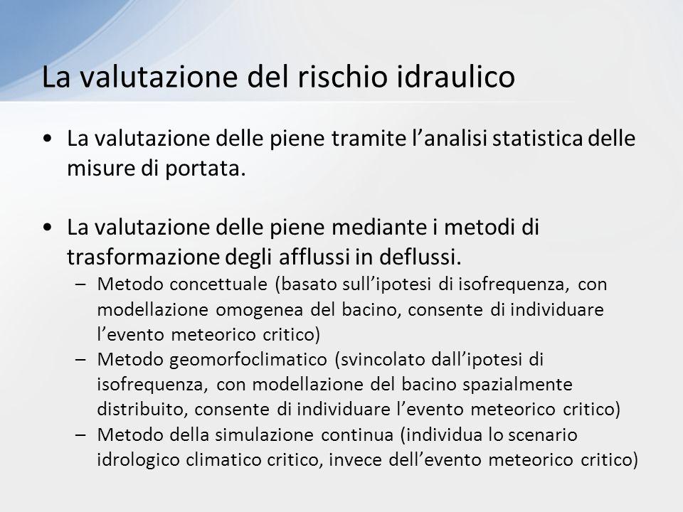 La valutazione delle piene tramite l'analisi statistica delle misure di portata. La valutazione delle piene mediante i metodi di trasformazione degli