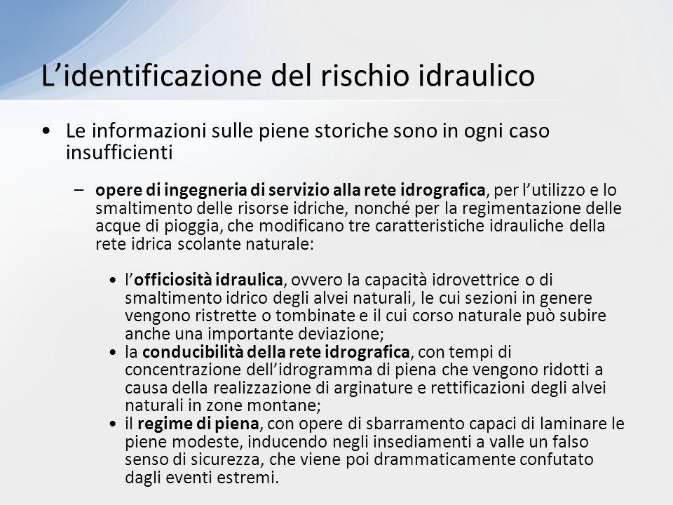 Le informazioni sulle piene storiche sono in ogni caso insufficienti –opere di ingegneria di servizio alla rete idrografica, per l'utilizzo e lo smalt