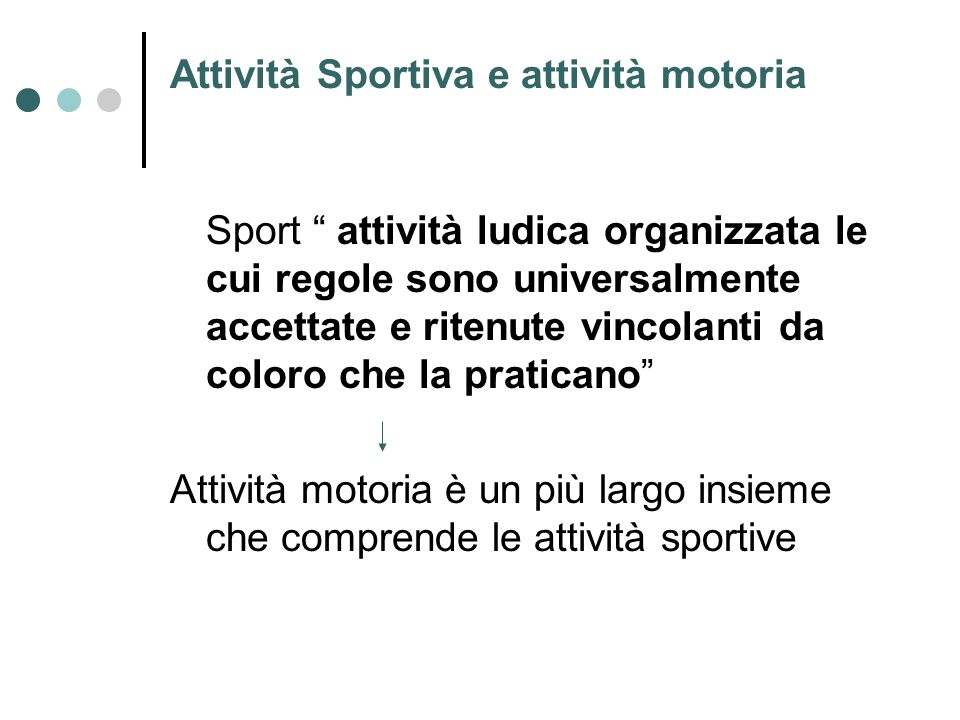 """Attività Sportiva e attività motoria Sport """" attività ludica organizzata le cui regole sono universalmente accettate e ritenute vincolanti da coloro c"""