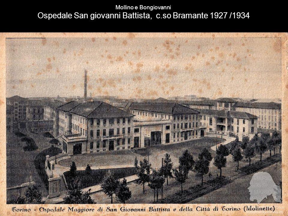 Mollino e Bongiovanni Ospedale San giovanni Battista, c.so Bramante 1927 /1934
