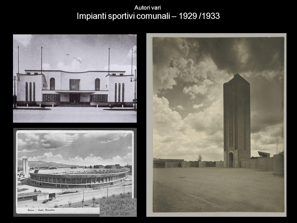 Autori vari Impianti sportivi comunali – 1929 /1933