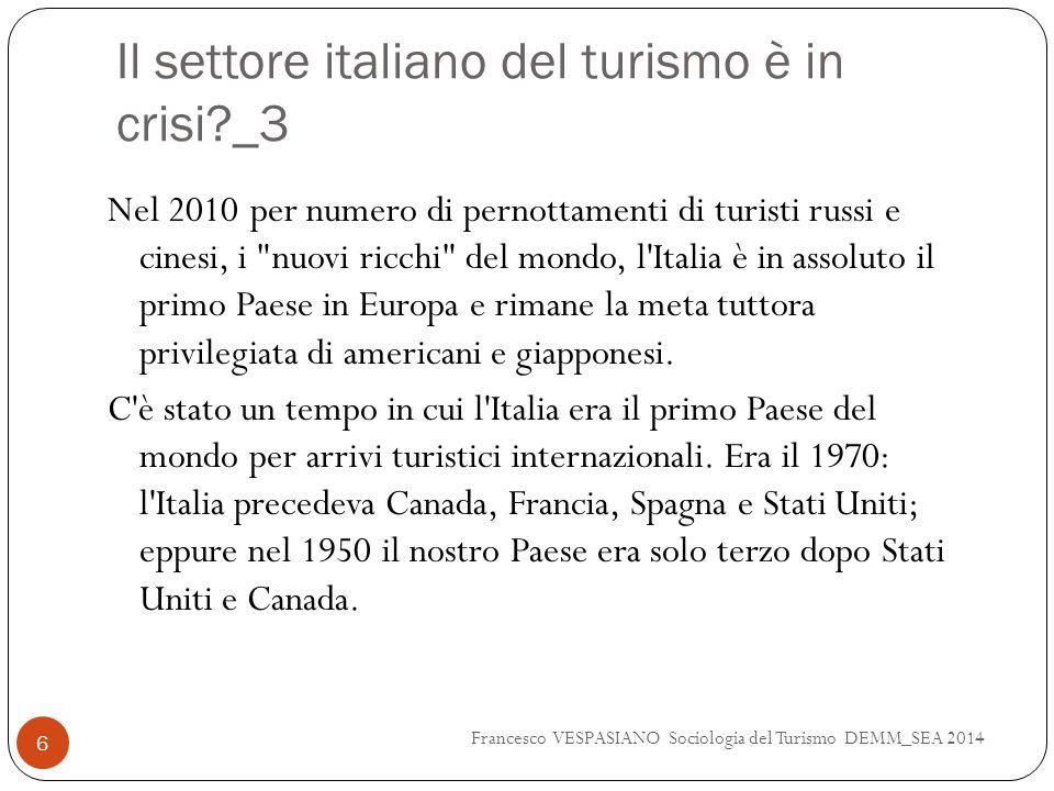 Il settore italiano del turismo è in crisi?_3 Nel 2010 per numero di pernottamenti di turisti russi e cinesi, i nuovi ricchi del mondo, l Italia è in assoluto il primo Paese in Europa e rimane la meta tuttora privilegiata di americani e giapponesi.
