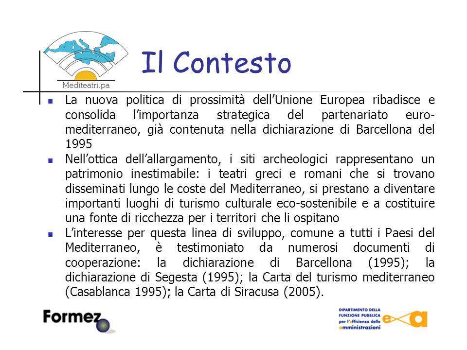 Il progetto Obiettivo generale: Rafforzare le competenze delle amministrazioni regionali e locali delle Regioni Ob.1 nel settore della valorizzazione e della fruizione del patrimonio teatrale antico attraverso la cooperazione culturale con le amministrazioni dei Paesi dell'area Mediterranea.