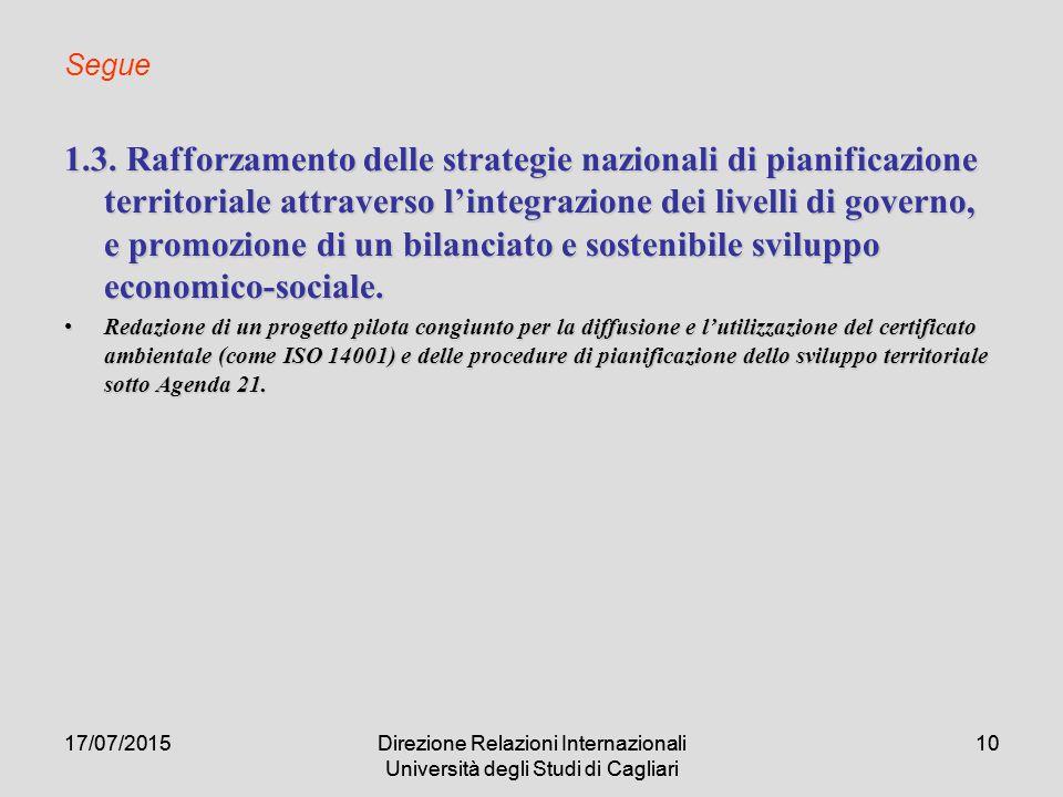 17/07/2015Direzione Relazioni Internazionali Università degli Studi di Cagliari 1017/07/2015Direzione Relazioni Internazionali Università degli Studi di Cagliari 10 Segue 1.3.