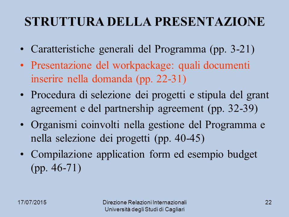 17/07/2015Direzione Relazioni Internazionali Università degli Studi di Cagliari 22 STRUTTURA DELLA PRESENTAZIONE Caratteristiche generali del Programma (pp.
