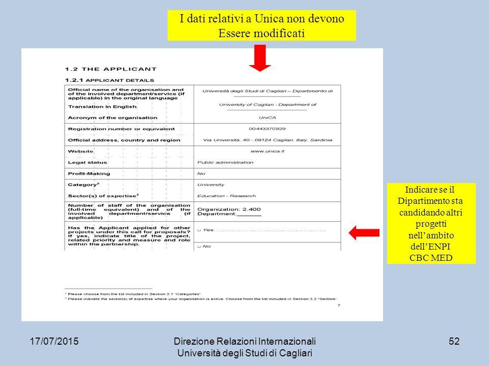 17/07/2015Direzione Relazioni Internazionali Università degli Studi di Cagliari 52 I dati relativi a Unica non devono Essere modificati Indicare se il Dipartimento sta candidando altri progetti nell'ambito dell'ENPI CBC MED