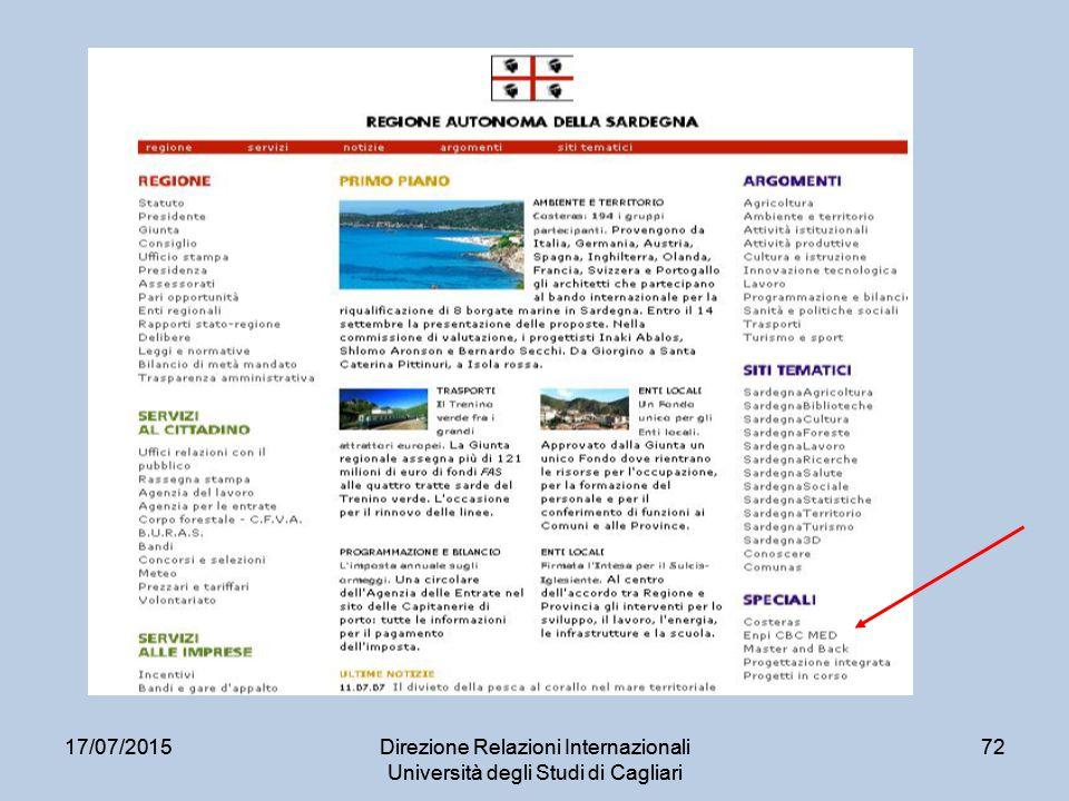 17/07/2015Direzione Relazioni Internazionali Università degli Studi di Cagliari 7217/07/2015Direzione Relazioni Internazionali Università degli Studi di Cagliari 72