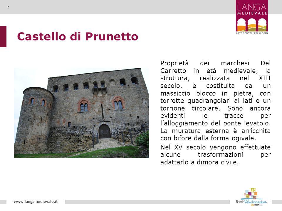 Castello di Prunetto Proprietà dei marchesi Del Carretto in età medievale, la struttura, realizzata nel XIII secolo, è costituita da un massiccio bloc