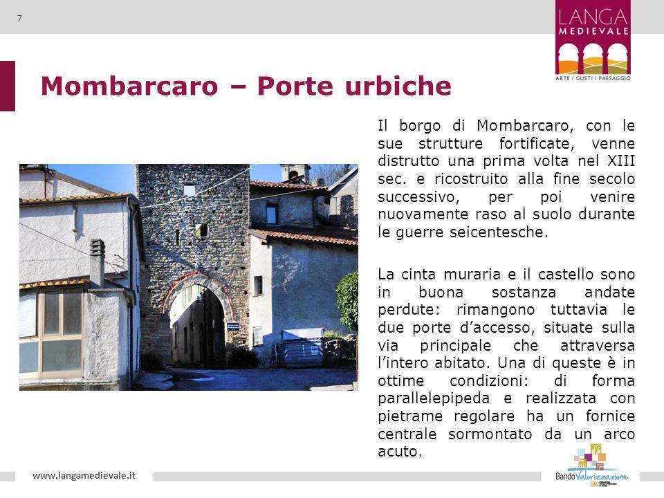 Mombarcaro – Porte urbiche Il borgo di Mombarcaro, con le sue strutture fortificate, venne distrutto una prima volta nel XIII sec. e ricostruito alla