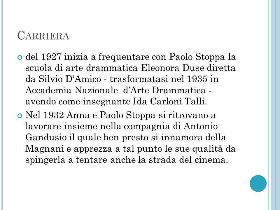 C ARRIERA del 1927 inizia a frequentare con Paolo Stoppa la scuola di arte drammatica Eleonora Duse diretta da Silvio D'Amico - trasformatasi nel 1935