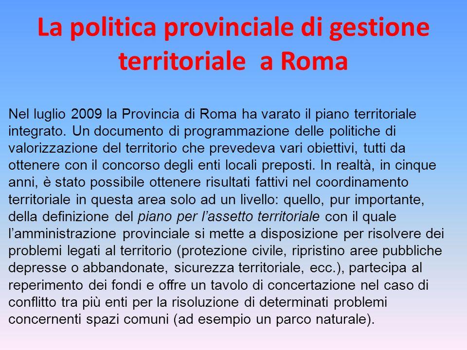 Nel luglio 2009 la Provincia di Roma ha varato il piano territoriale integrato.
