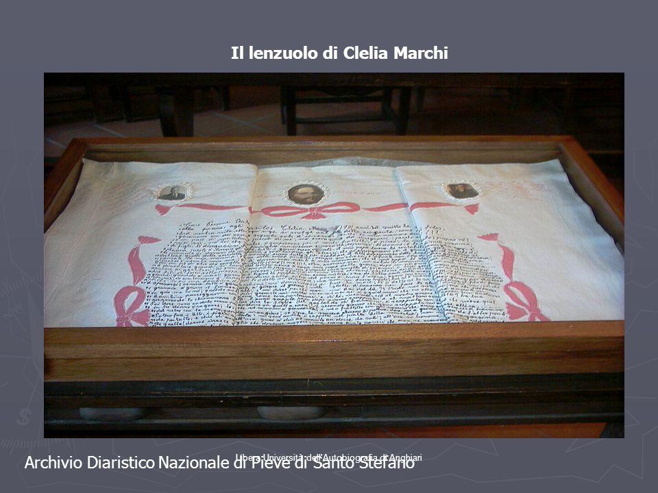Libera Università dell'Autobiografia di Anghiari Il lenzuolo di Clelia Marchi Archivio Diaristico Nazionale di Pieve di Santo Stefano