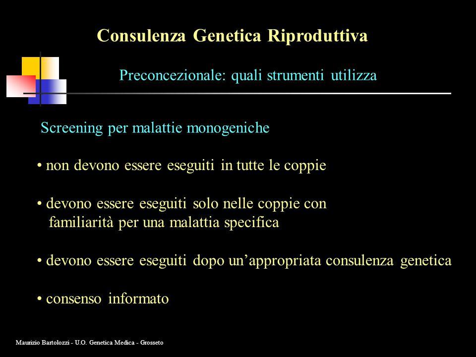 Consulenza Genetica Riproduttiva Preconcezionale: quali strumenti utilizza Screening per malattie monogeniche non devono essere eseguiti in tutte le c