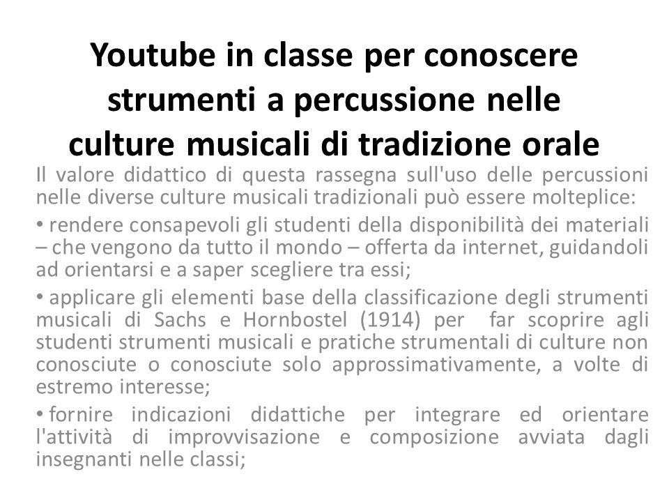 Youtube in classe per conoscere strumenti a percussione nelle culture musicali di tradizione orale Il valore didattico di questa rassegna sull'uso del
