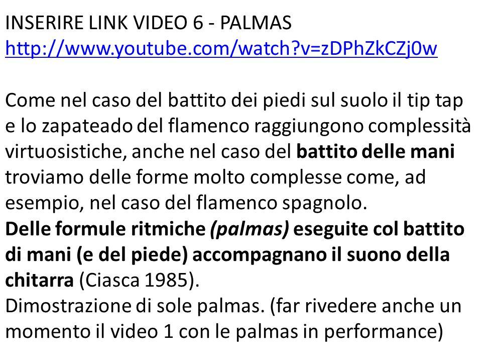 INSERIRE LINK VIDEO 6 - PALMAS http://www.youtube.com/watch?v=zDPhZkCZj0w http://www.youtube.com/watch?v=zDPhZkCZj0w Come nel caso del battito dei pie