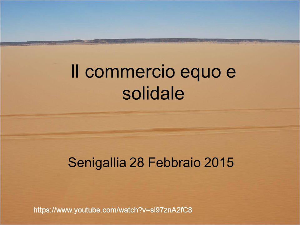 Il commercio equo e solidale Senigallia 28 Febbraio 2015 https://www.youtube.com/watch?v=si97znA2fC8