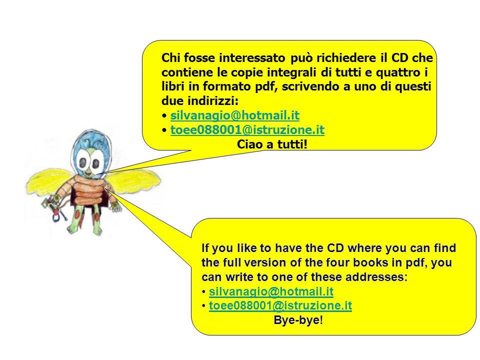 Chi fosse interessato può richiedere il CD che contiene le copie integrali di tutti e quattro i libri in formato pdf, scrivendo a uno di questi due in