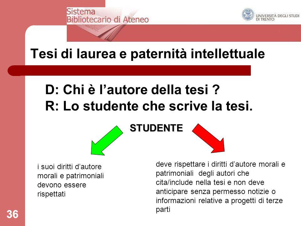 36 Tesi di laurea e paternità intellettuale D: Chi è l'autore della tesi .