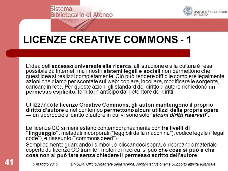 41 LICENZE CREATIVE COMMONS - 1 L'idea dell'accesso universale alla ricerca, all'istruzione e alla cultura è resa possibile da Internet, ma i nostri sistemi legali e sociali non permettono che quest'idea si realizzi completamente.