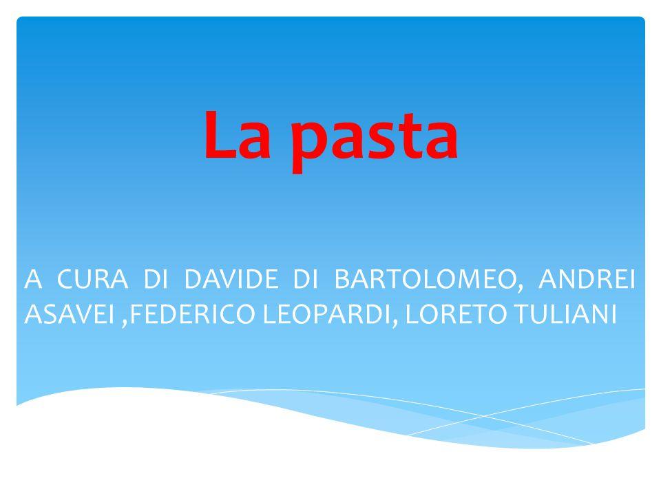 La pasta A CURA DI DAVIDE DI BARTOLOMEO, ANDREI ASAVEI,FEDERICO LEOPARDI, LORETO TULIANI