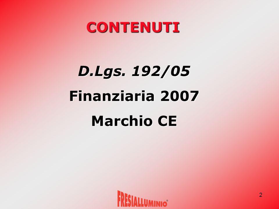 2 CONTENUTI D.Lgs. 192/05 Finanziaria 2007 Marchio CE