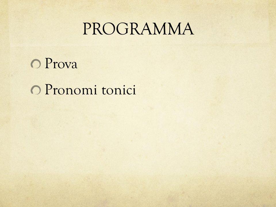 PROGRAMMA Prova Pronomi tonici