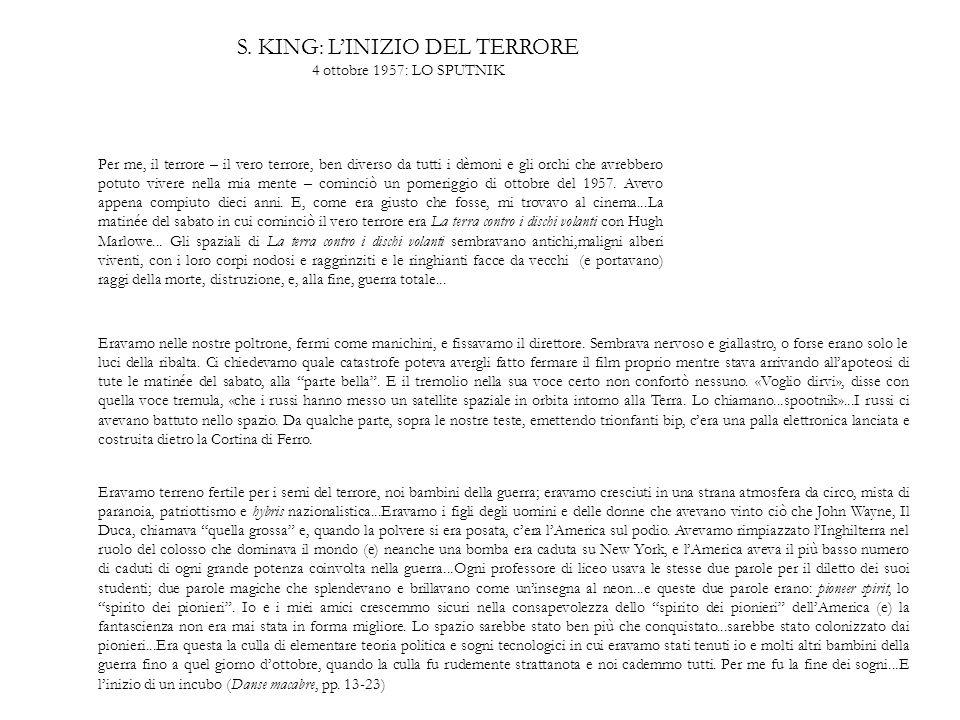 S. KING: L'INIZIO DEL TERRORE 4 ottobre 1957: LO SPUTNIK Per me, il terrore – il vero terrore, ben diverso da tutti i dèmoni e gli orchi che avrebbero