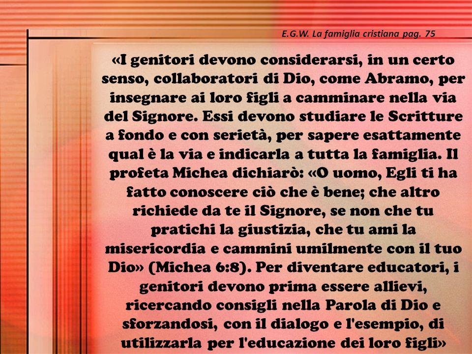 «I genitori devono considerarsi, in un certo senso, collaboratori di Dio, come Abramo, per insegnare ai loro figli a camminare nella via del Signore.