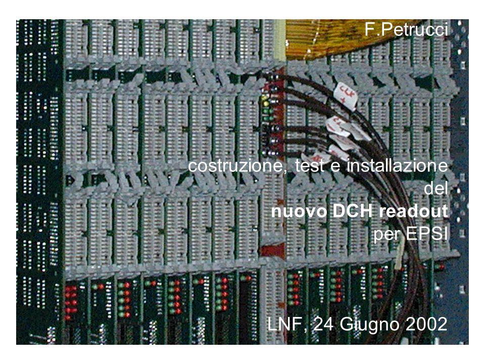 F.Petrucci LNF, 24 Giugno 2002 Sviluppo del nuovo readout delle drift chambers di EPSI