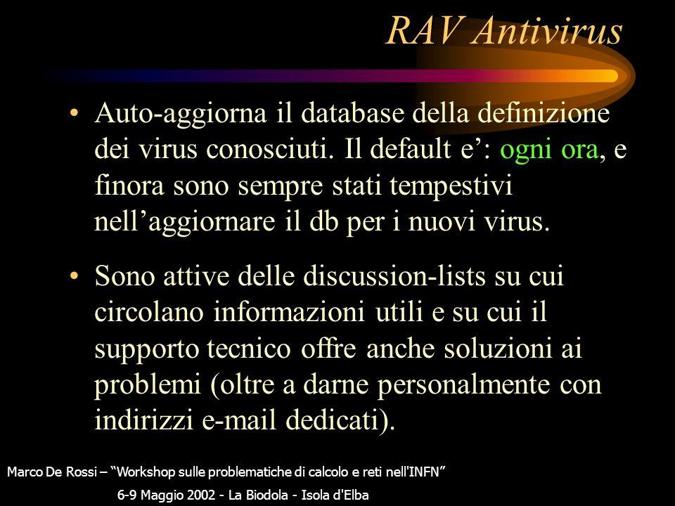 RAV Antivirus E' configurabile a piacere: gli si puo' dire di intraprendere varie azioni (reject, delete, clean, ignore, …) quando trova ad esempio at