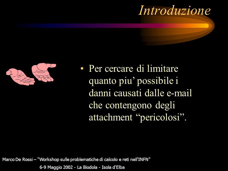 """Introduzione Perche` installare un AntiVirus sui mailserver di Sezione? Marco De Rossi – """"Workshop sulle problematiche di calcolo e reti nell'INFN"""" 6-"""
