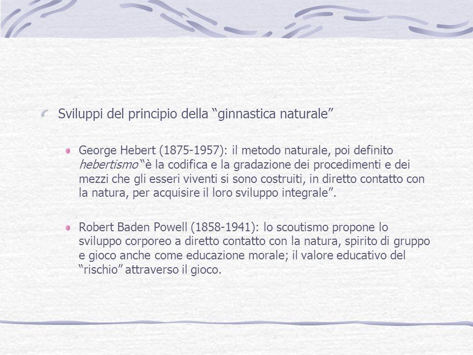 """Sviluppi del principio della """"ginnastica naturale"""" George Hebert (1875-1957): il metodo naturale, poi definito hebertismo """"è la codifica e la gradazio"""