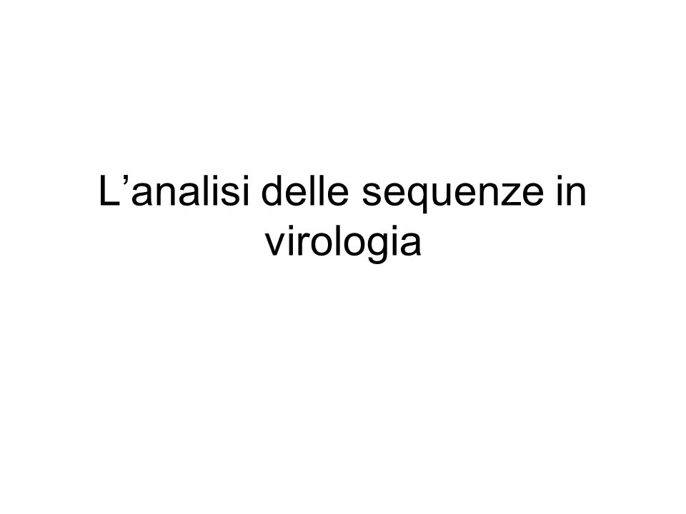 L'analisi delle sequenze in virologia