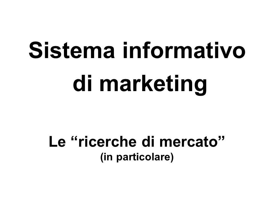 """Sistema informativo di marketing Le """"ricerche di mercato"""" (in particolare)"""