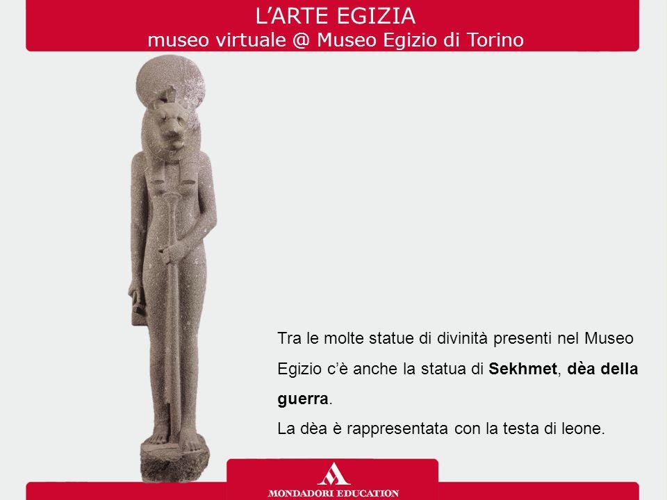 Tra le molte statue di divinità presenti nel Museo Egizio c'è anche la statua di Sekhmet, dèa della guerra.