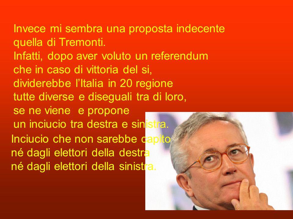 Invece mi sembra una proposta indecente quella di Tremonti.