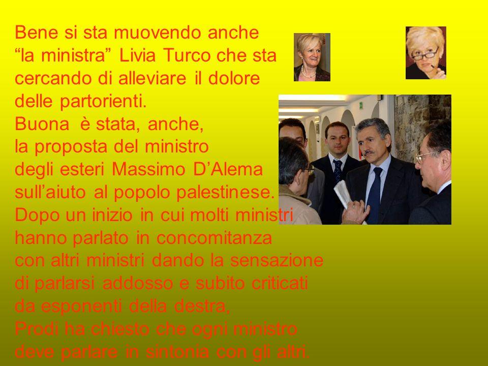 Oggi Prodi ha riunito tutti i ministri in Umbria per assestare e rodare la nuova squadra e cosi giocare tutti insieme, eliminando qualche voce fuori dal coro.