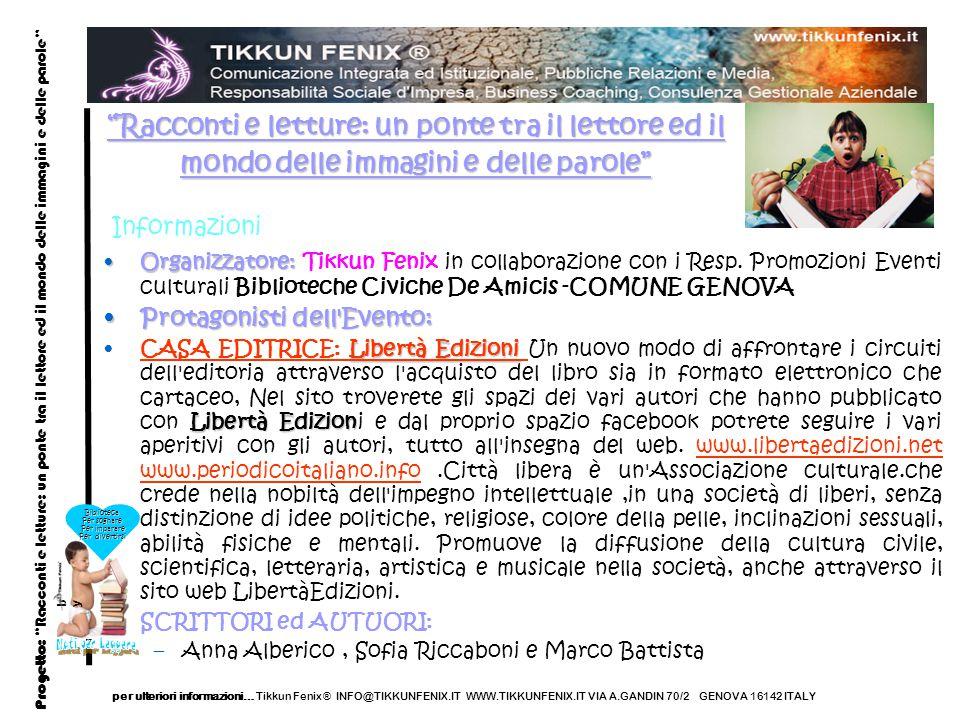 Informazioni Organizzatore:Organizzatore: Tikkun Fenix in collaborazione con i Resp.