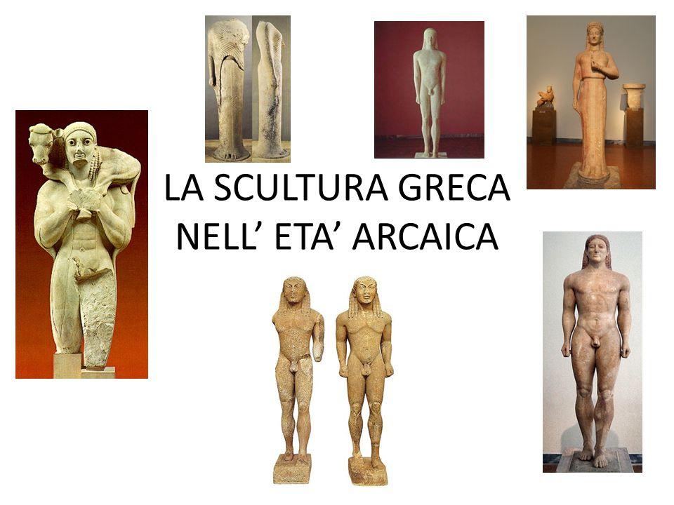 Kouroi e Korai Le sculture arcaiche sono riconducibili a due tipologie principali: 1) KOUROS (plu.