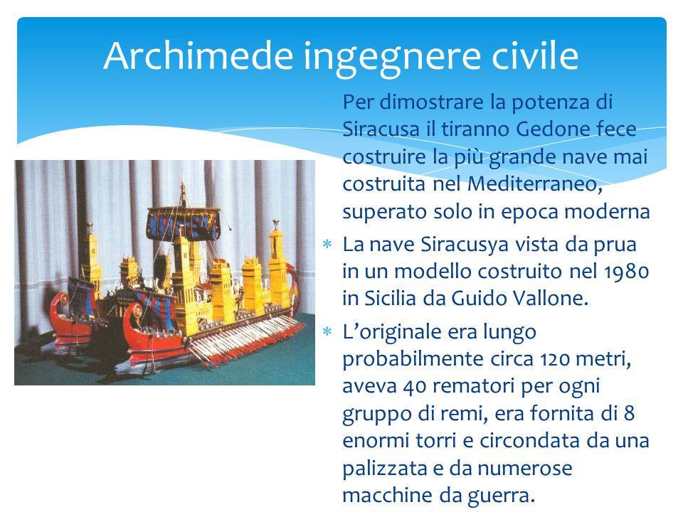 II l varo di una simile nave non doveva essere una cosa semplice e pertanto Archimede si mise all'opera affinché questo potesse essere fatto da un numero limitato di persone SS istema di carrucole e pulegge (detto anche paranco) inventato da Archimede per spostare con un piccolo sforzo anche pesi molto grandi, come la nave Siracusana (nella ricostruzione che ne fa Gian Maria Mazzuchelli in una tavola della sua biografia di Archimede, Rizzardi, Brescia 1737)